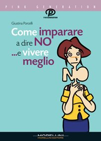 COME IMPARARE A DIRE NO... E VIVERE MEGLIO