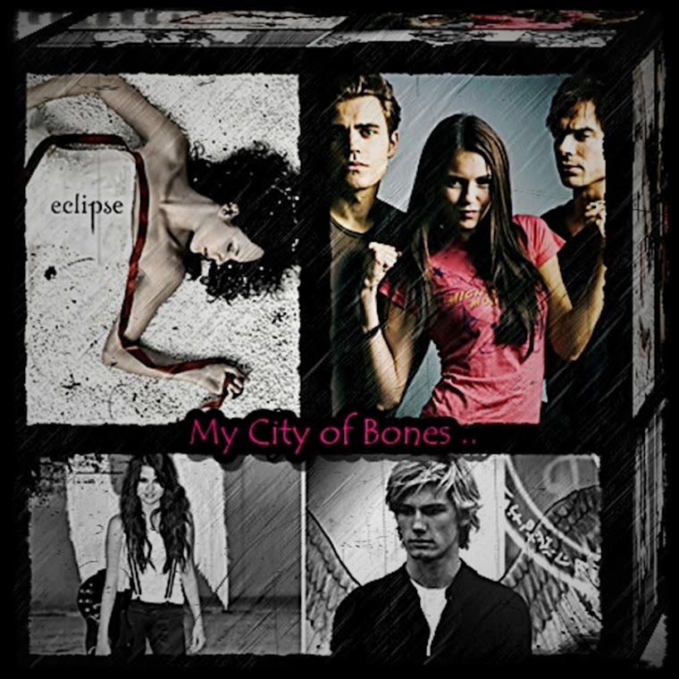 My City of Bones ..