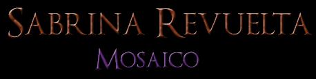 Sabrina Revuelta: Mosaico