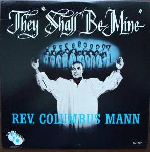 Rev Columbus Mann - They Shall Be Mine