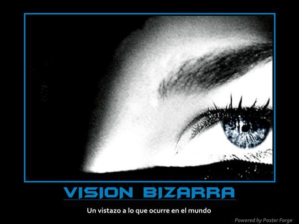 VISION BIZARRA.