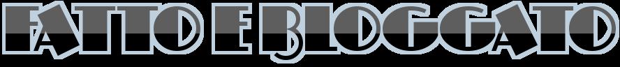 Fatto e bloggato