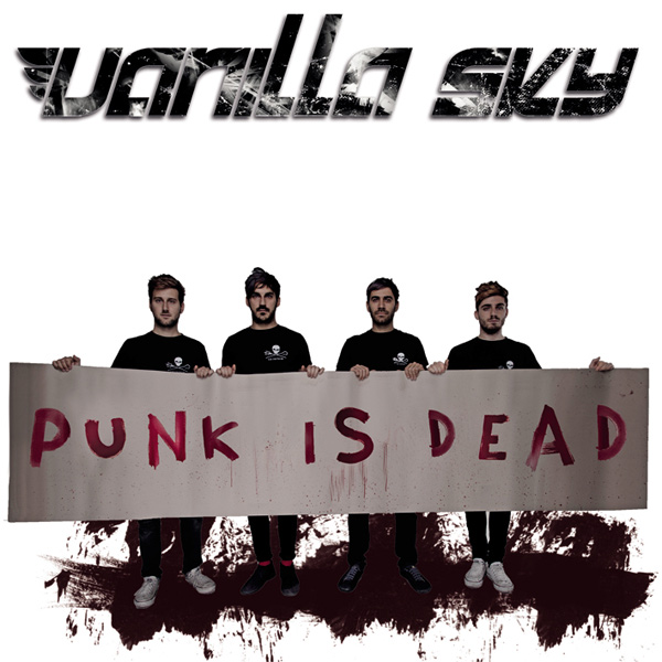 Vanilla Sky - Punk Is Dead | My Musical Landscape