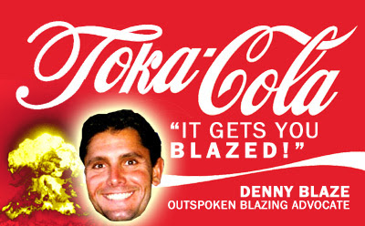 dennyblaz Toka Cola  BLAZE ON!