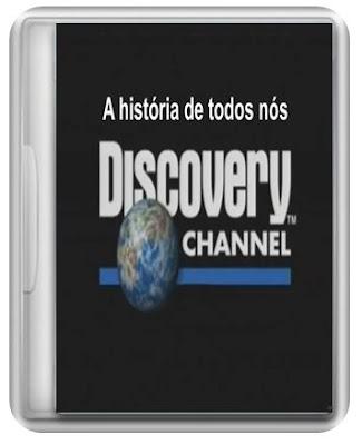 Discovery Channel - A História De Todos Nós - DVDRip - RMVB - Dublado FNDFG
