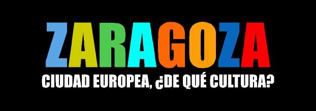 Zaragoza Capital Europea ¿de qué cultura?