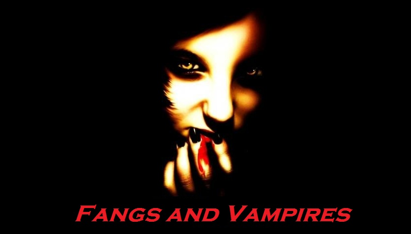 Fangs And Vampires