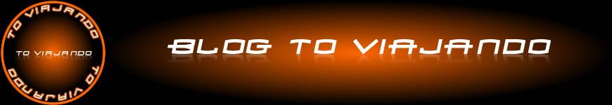 !!! Blog Tô Viajando !!! - Humor, Entretenimento, Piadas, Diversão, Blog, Farra, Amigos, Jogos