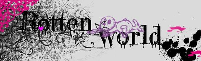 ...Rotten World...