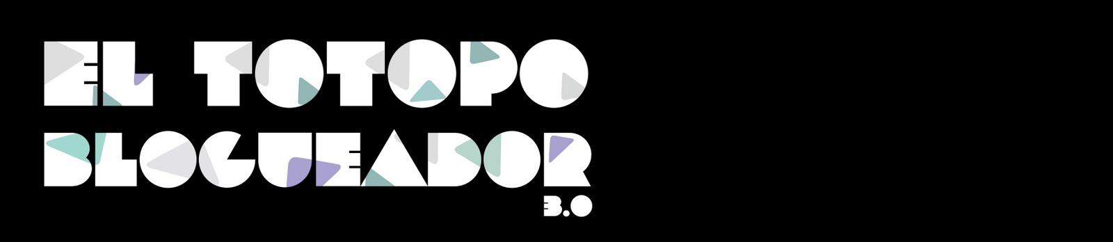 el Totopo Blogueador