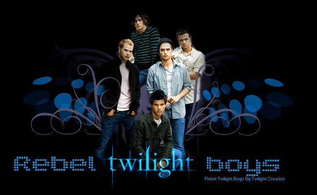 ●Rebel Twilight Boyz●
