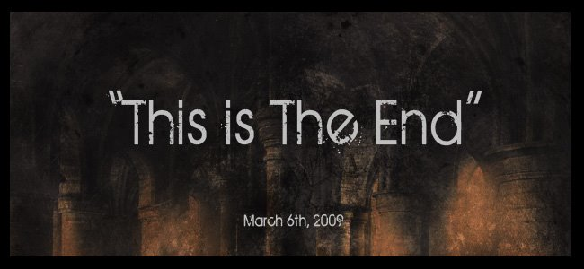 This is the End...