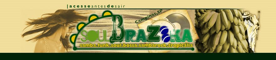 soulBraZooka | acesse antes de sair