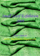 2009 Small Scarf Exhibition