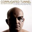 Corrugated Tunnel, Threadbare remix, Orlando