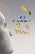 Family Matters by Sue Moorcroft