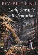 Lady Sarah's Redemption by Beverley Eikli