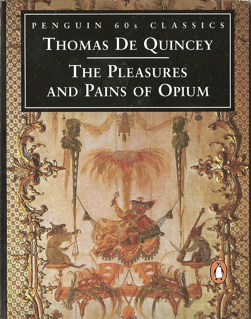 a biography of thomas de quincey the author of confessions of an english opium eater article De quin ey (dĭ kwĭn′sē, -zē), thomas 1785-1859 british writer best known for his autobiographical confessions of an english opium eater (1822) de quincey (də ˈkwɪnsɪ) n (biography) thomas 1785–1859, english critic and essayist, noted particularly for his confessions of an english opium eater (1821) de quin•cey (dɪ ˈkwɪn si) n.