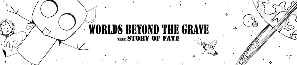 Worlds Beyond the Grave - The Story of Fate