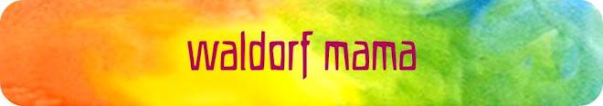 waldorf  mama