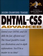 DHTML and CSS Advanced. Visual QuickPro Guide