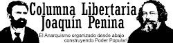 """COLUMNA LIBERTARIA """"JOAQUIN PENINA"""" (ARGENTINA)"""