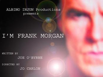 I'm Frank Morgan -24/7 Theatre Festival, 2005