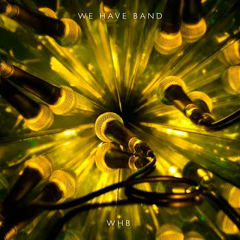 Portada del disco We Have Band - WHB