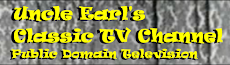 Uncle Earl's Classic TV Channel