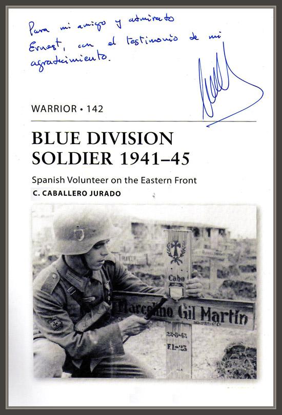 DIVISION AZUL-BLAU DIVISION-DEDICATORIA-LIBRO-CARLOS CABALLERO JURADO-ERNEST DESCALS