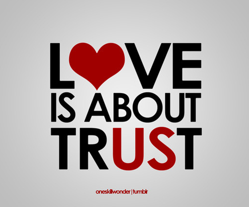 quotes on love and trust. quotes on trust pics. trust