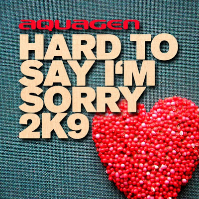 Aquagen - Hard To Say Im Sorry 2K9