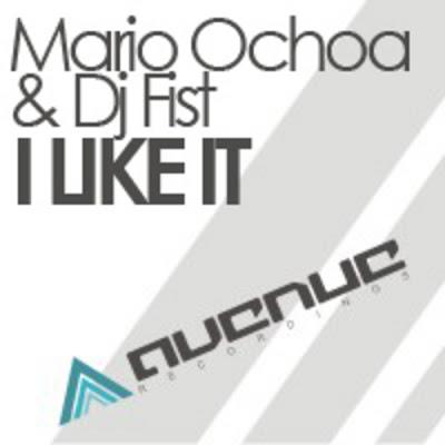 Mario OCHOA - DJ FIST - I Like It