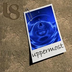 Uppermost - Mirage