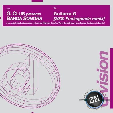 G. Club Presents Banda Sonora - Guitarra G (2009 Funkagenda Remix)