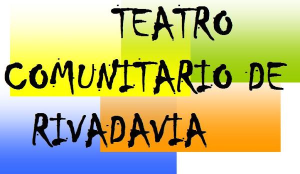 TEATRO COMUNITARIO DE RIVADAVIA