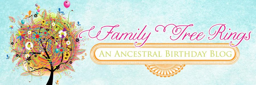 Family Tree Rings: Ancestral Birthday Blog