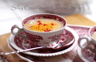 Once Upon a Plate: Silky Cauliflower and Cheddar Cheese Soup