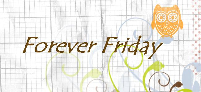 forever friday