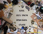 Six Inch Square Club