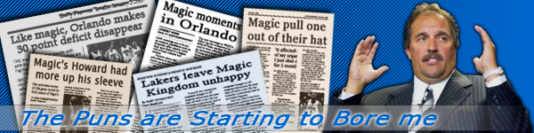 The Puns are Starting to Bore me: An Orlando Magic Blog