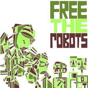 Free the Robots - You Let Me Down