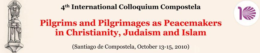 IV Colloquium Compostela: Pilgrims as Peacemakers. Santiago de Compostela, 13-15 October, 2010
