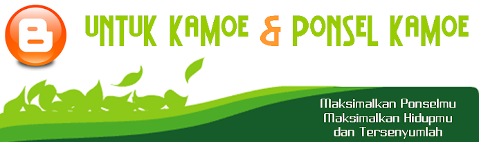 Untuk Kamoe dan Ponsel Kamoe