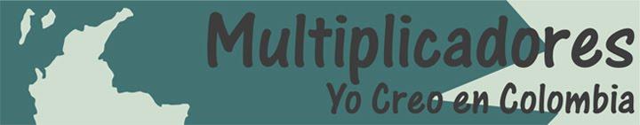 MULTIPLICADORES YO CREO EN COLOMBIA