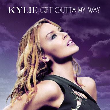Download Kylie Minogue - Get Outta My Way MP3 Música