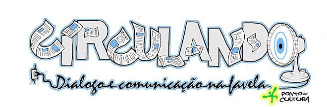 Circulando - Diálogo e Comunicação na Favela