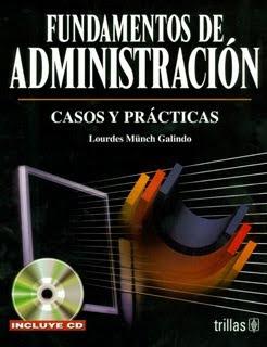 Fundamentos+de+Administraci%C3%B3n+Casos+y+Pr%C3%A1cticas Fundamentos de Administración: Casos y Prácticas