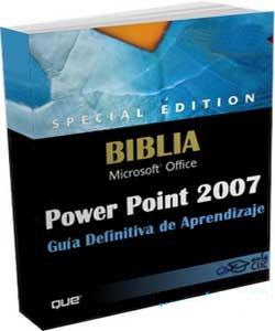 La Biblia de Power Point 2007