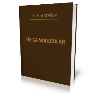 Física Molecular   A. N. Matvéev